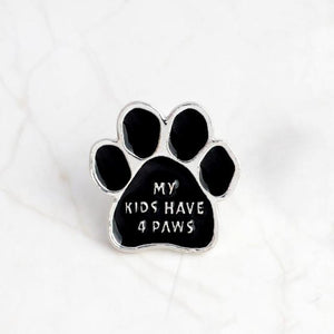 """My Kids Have 4 Paws"" Dog Moms Pin"