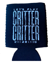 Load image into Gallery viewer, Critter Critter Koozie