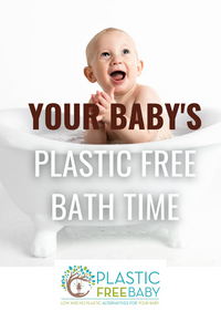 Your baby's plastic free bath time