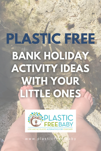 Plastic Free Bank Holiday Activities with your little ones