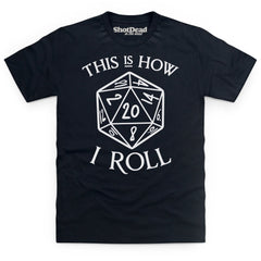 Inspired by Dungeons and Dragons - How I Roll T Shirt