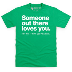 Someone Loves You T Shirt