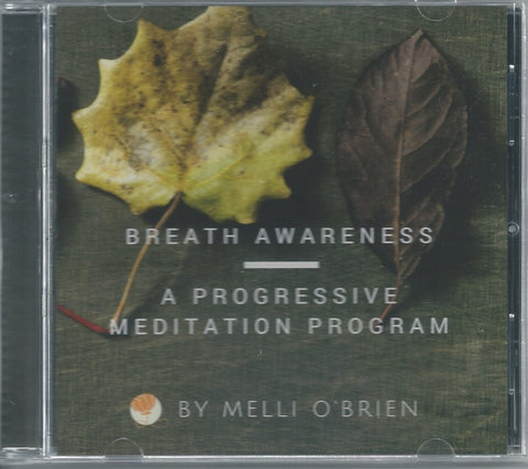 Breath Awareness - A Progressive Meditation Program - By Melli O'Brien