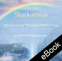 Shatkarmas - The Cleansing Practices of Hatha Yoga (eBook)