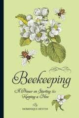 Beekeeping: A Primer on Starting and Keeping a Hive by Dominique De Vito