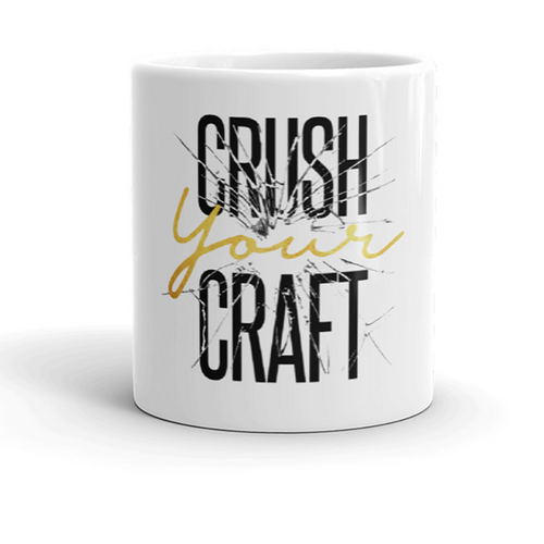 Crush Your Craft Mug