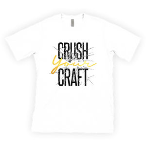 Crush Your Craft - Unisex