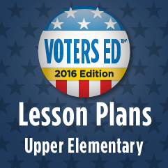 Voters Ed Lesson Plans - Upper Elementary