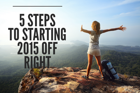 5 Steps to Starting 2015 Off Right