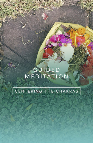 Guided Meditation: Centering The Chakras