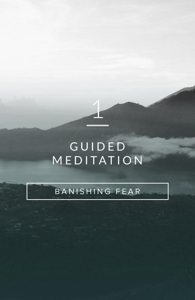 Guided Meditation: Banishing Fear