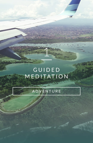 Guided Meditation: Seeking Adventure