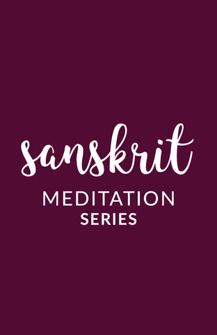 Guided Meditation: Sanskrit (6-part series)