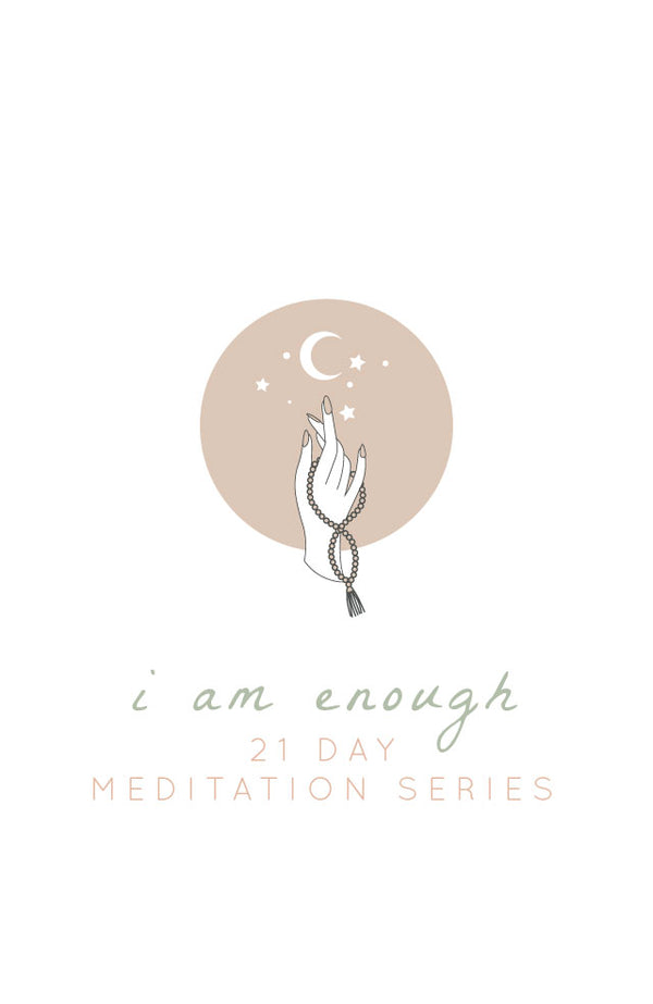 Guided Meditation: I Am Enough 21-Day Meditation Series