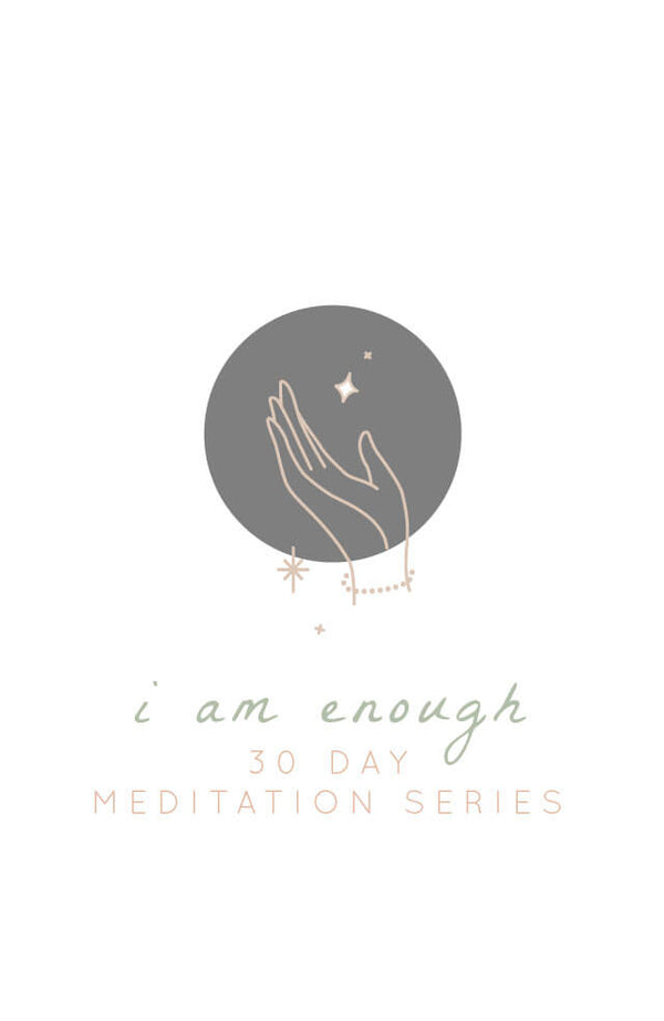 Guided Meditation: I Am Enough 30 Day Meditation Challenge