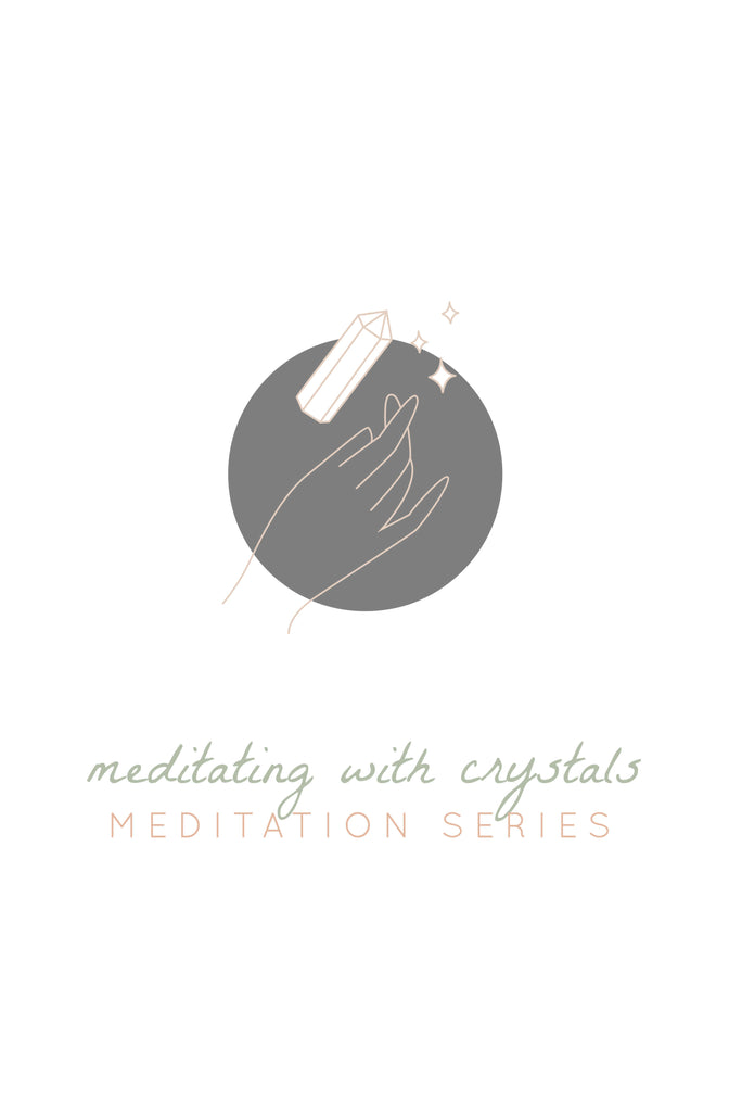 Guided Meditation: How to meditate with crystals (5-part series)