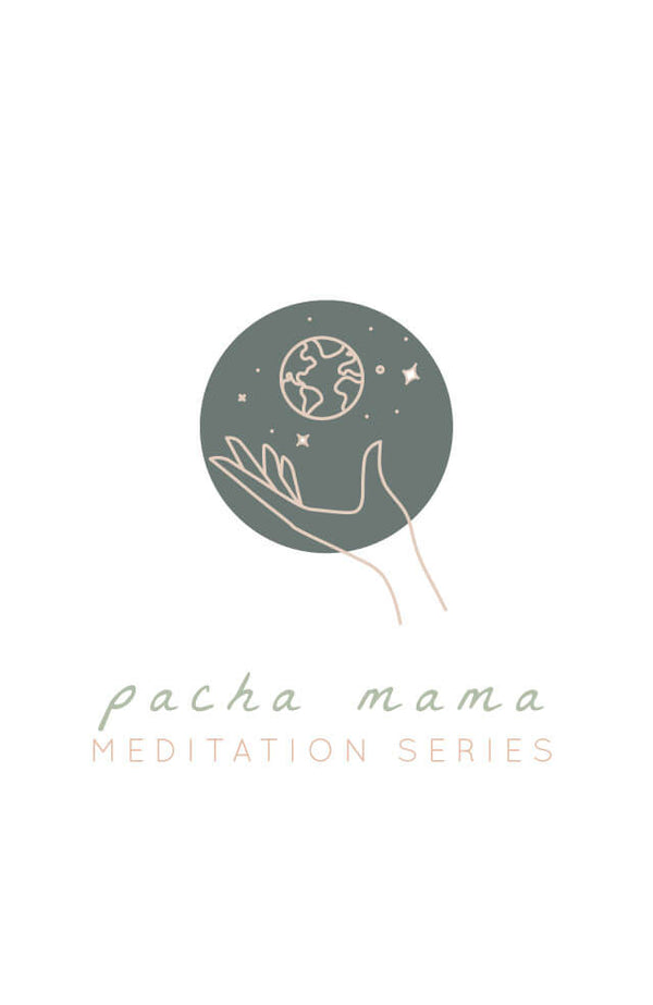 Guided Meditation: Pacha Mama (4-part series)