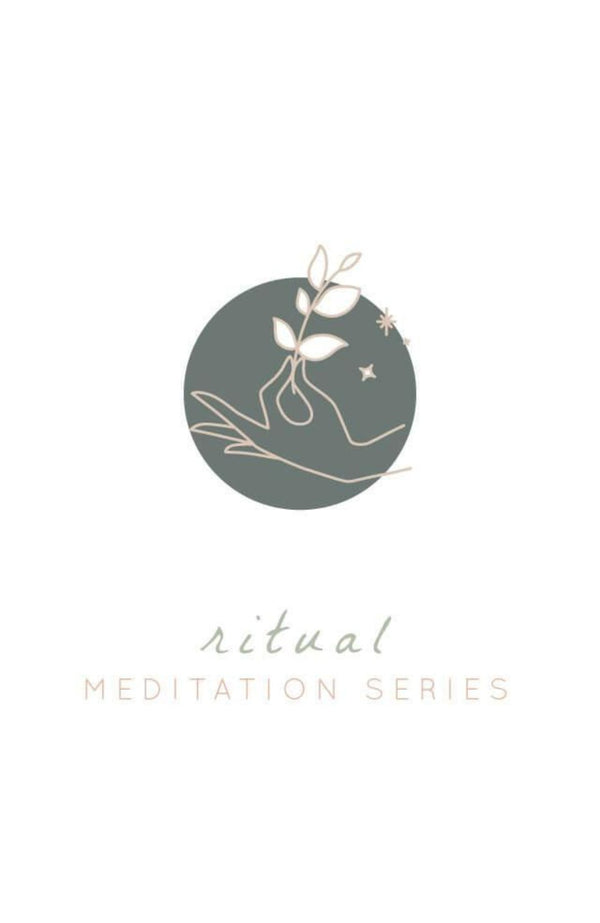Guided Meditation: Ritual (5-part series)