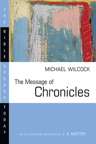 The Message of Chronicles  (Bible Speaks Today)