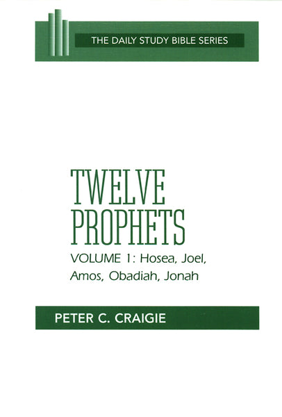 Twelve Prophets, Volume 1, Revised Edition (Daily Study Bible Series)
