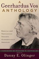 Geerhardus Vos Anthology