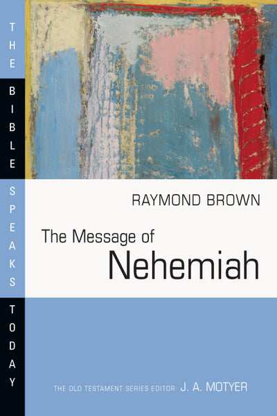 Message of Nehemiah: Bible Speaks Today
