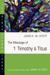 Message of 1 Timothy & Titus (Bible Speaks Today)