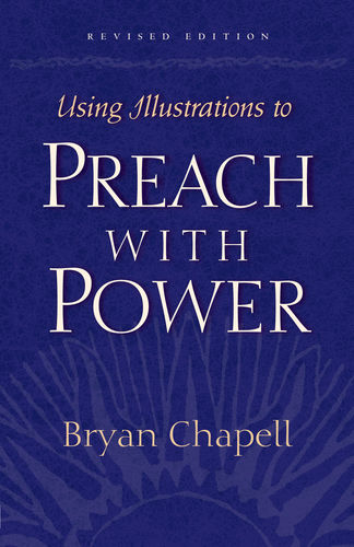 Using Illustrations to Preach With Power