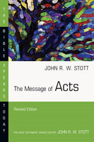 Message of Acts (Bible Speaks Today Series)