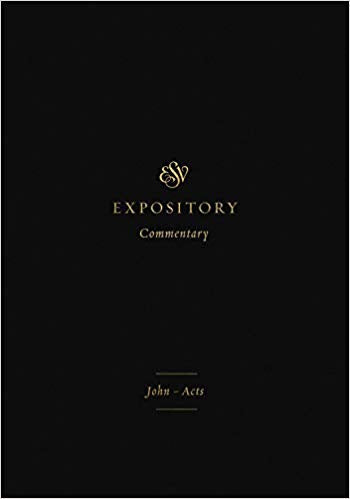 ESV Expository Commentary Volume 9: John - Acts