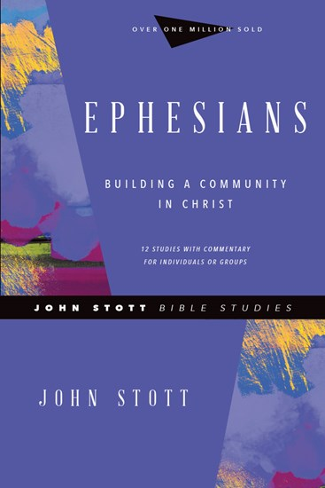 Ephesians - John Stott Bible Studies Revised Edition