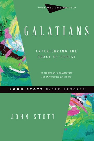 Galatians - John Stott Bible Studies Revised Edition
