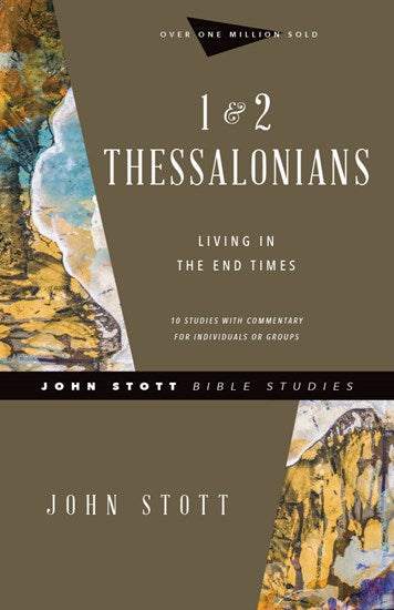 1 & 2 Thessalonians John Stott Bible Studies Revised Edition