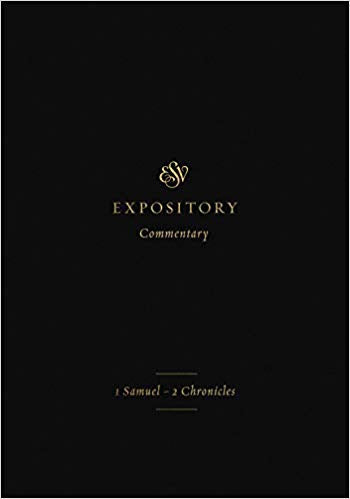ESV Expository Commentary Vol 3: 1 Samuel - 2 Chronicles