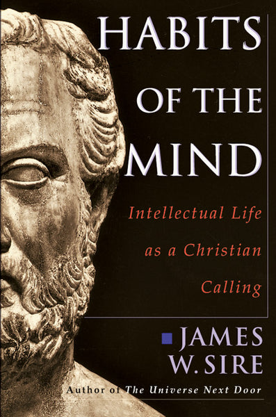 Habits of the Mind: Intellectual Life as a Christian Calling
