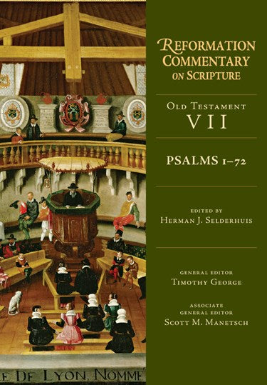 Psalms 1-72: Reformation Commentary on Scripture