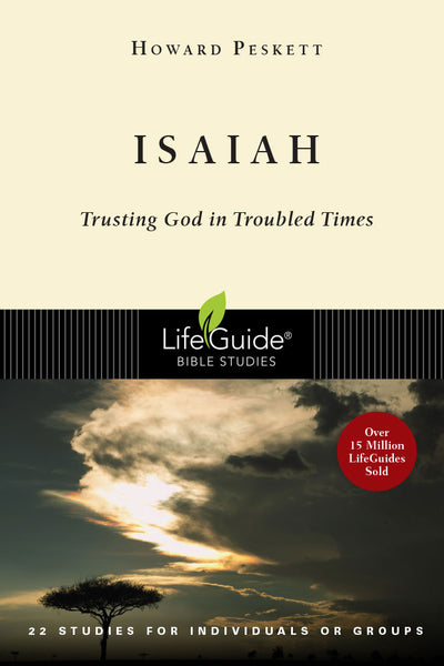 Isaiah Trusting God in Troubled Times LIFEGUIDE BIBLE STUDIES