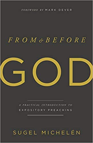 From & Before God: A Practical Introduction to Expository Preaching
