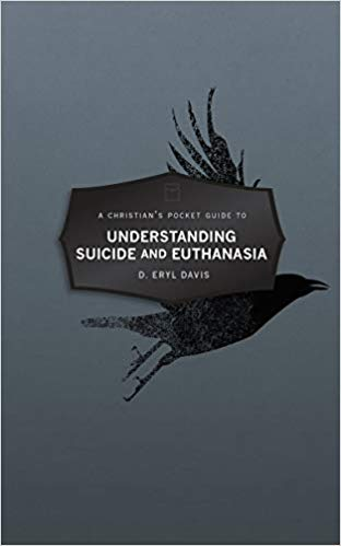Christian's Pocket Guide to Understanding Suicide and Euthanasia