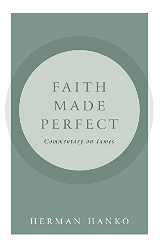Faith Made Perfect: Commentary on James