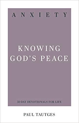 Anxiety Knowing God's Peace: 31 Day Devotionals for Life