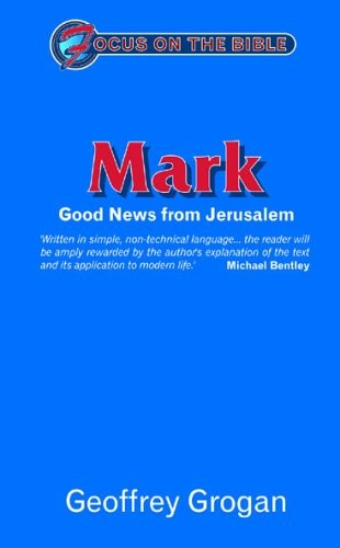 Mark: Good News From Jerusalem (Focus On the Bible) (out of print, one left)