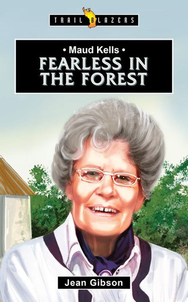 Maud Kells:  Fearless in the Forest   (Trailblazers)