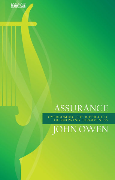 Assurance Overcoming the Difficulty of Knowing Forgiveness John Owen