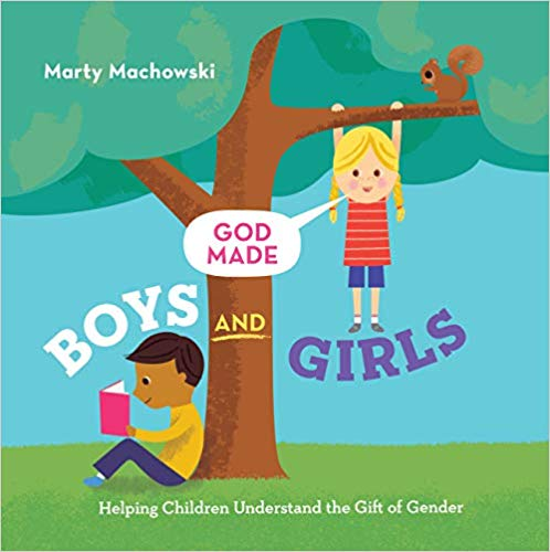 God Made Boys and Girls Helping Children Understand the Gift of Gender
