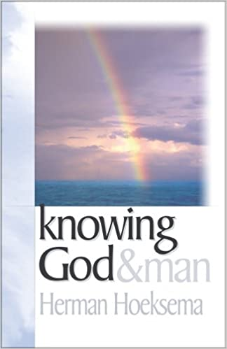 Knowing God & Man