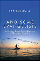 And Some Evangelists: Growing your church by discovering evangelists