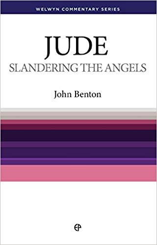 Jude Slandering the Angels (Welwyn Commentary Series)