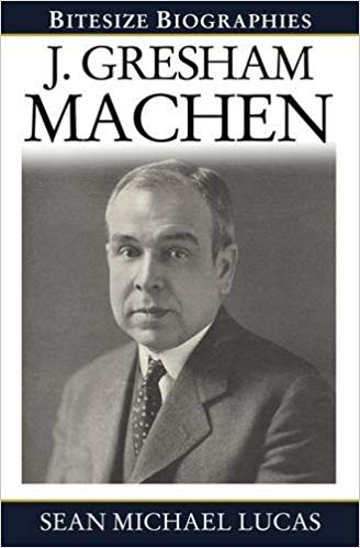 J Gresham Machen (Bitesize Biographies)