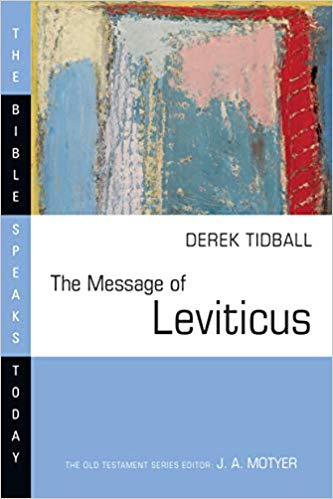 Message of Leviticus: The Bible Speaks Today Series